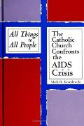 All Things to All People: The Catholic Church Confronts the AIDS Crisis