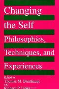 Changing the Self: Philosophies, Techniques, and Experiences