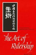 Art of Rulership A Study of Ancient Chinese Political Thought