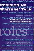 Revisioning Writers Talk Gender & Culture in Acts of Composing