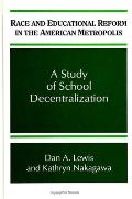 Race & Educational Reform in the American Metropolis A Study of School Decentralization