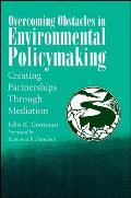 Overcoming Obstcl Env Po: Creating Partnerships Through Mediation