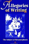 Allegories of Writing: The Subject of Metamorphosis