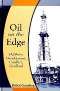 Oil on the Edge: Offshore Development, Conflict, Gridlock