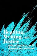 Reading, Writing, and Justice: School Reform as If Democracy Matters
