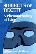 Subjects of Deceit: A Phenomenology of Lying
