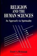 Religion and the Human Sciences: An Approach Via Spirituality