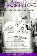 Shelley's Mirrors of Love: Narcissism, Sacrifice, and Sorority