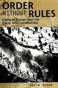 Order Without Rules: Critical Theory and the Logic of Conversation