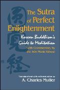 The Sutra of Perfect Enlightenment: Korean Buddhism's Guide to Meditation (with Commentary by the Son Monk Kihwa)