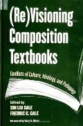 Re Visioning Composition Textbooks: Conflicts of Culture, Ideology, and Pedagogy
