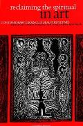 Reclaiming the Spiritual in Art: Contemporary Cross-Cultural Perspectives