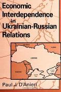 Economic Interdependence in Ukrainian Russian Relations
