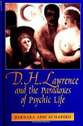D H Lawrence & the Paradoxes of Psychic Life