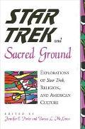 Star Trek & Sacred Ground Explorations of Star Trek Religion & American Culture