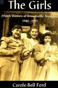 Girls: Jewish Women of Brownsville, Brooklyn, 1940-1995