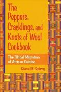 Peppers Cracklings & Knots Wool Cookb The Global Migration of African Cuisine