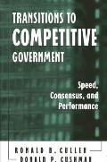 Transitions to Competitive Government: Speed, Consensus, and Performance