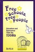 Free Schools Free People Education & Democracy After the 1960s