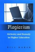 Plagiarism: Alchemy and Remedy in Higher Education