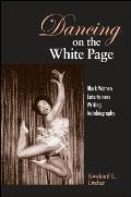 Dancing on the White Page Black Women Entertainers Writing Autobiography