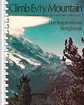 Climb Evry Mountain A Collection of Favorite Inspirational & Religious Songs Arranged for Piano Organ & Guitar