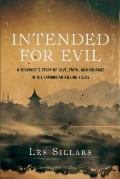 Intended for Evil A Survivors Story of Love Faith & Courage in the Cambodian Killing Fields