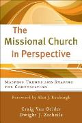 The Missional Church in Perspective: Mapping Trends and Shaping the Conversation
