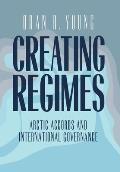 Creating Regimes Arctic Accords & Inte