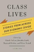Class Lives: Stories from Across Our Economic Divide