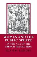 Women & the Public Sphere in the Age of the French Revolution