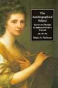 Autobiographical Subject Gender & Ideology in Eighteenth Century England