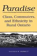Paradise: Class, Commuters, and Ethnicity in Rural Ontario