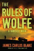 Rules Of Wolfe A Border Noir
