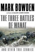 Three Battles of Wanat & Other Stories
