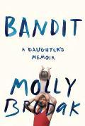 Bandit A Daughters Memoir