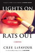 Lights On Rats Out A Memoir
