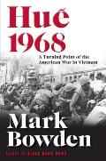 Hue 1968: A Turning Point in the American War in Vietnam