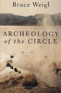 Archeology of the Circle New & Selected Poems