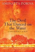 Devil That Danced on the Water A Daughters Quest