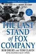 Last Stand of Fox Company A True Story of U S Marines in Combat