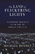 The Land of Flickering Lights: Restoring America in an Age of Broken Politics