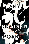 Braised Pork A Novel