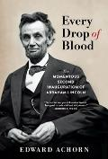 Every Drop of Blood Hatred & Healing at Lincolns Second Inauguration