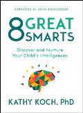 8 Great Smarts Discover & Nurture Your Childs Intelligences