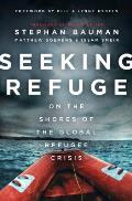 Seeking Refuge On the Shores of the Global Refugee Crisis