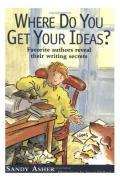 Where Do You Get Your Ideas?