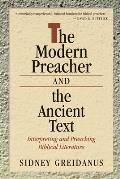Modern Preacher & the Ancient Text Interpreting & Preaching Biblical Literature