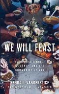 We Will Feast