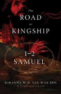 The Road to Kingship: 1-2 Samuel